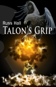 Talon's Grip ebook by Russ Hall