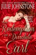 The Redemption of A Dissolute Earl ebook by Julie Johnstone