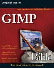 GIMP Bible ebook by Jason van Gumster, Robert Shimonski