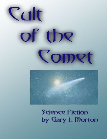Cult of the Comet ebook by Gary L Morton