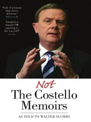 Not the Costello Memoirs ebook by Slurry, Walter