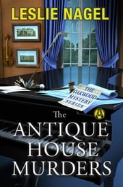 The Antique House Murders - The Oakwood Book Club Mystery Series ebook by Leslie Nagel