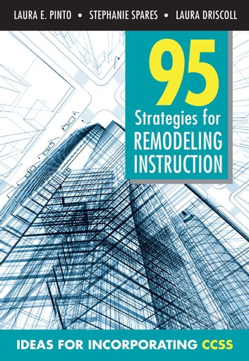 95 Strategies for Remodeling Instruction - Ideas for Incorporating CCSS ebook by Stephanie Spares,Laura M. Driscoll,Laura E. Pinto