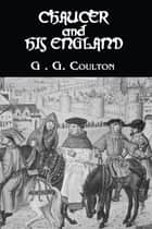 Chaucer And His England ebook by Coulton