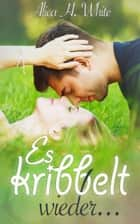 Es kribbelt wieder ebook by Alica H. White