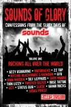 Sounds of Glory Vol 1 Rocking All Over the World ebook by Garry Bushell