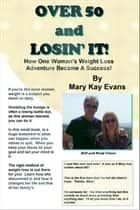 Over 50 and Losin' It! ebook by Mary Kay Evans