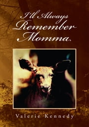I'll Always Remember Momma ebook by Valerie Kennedy