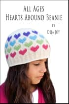 All Ages Hearts Abound Beanie ebook by Deja Joy
