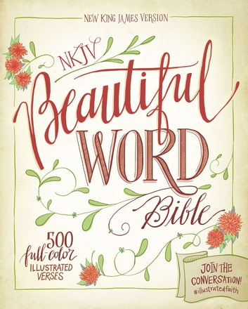 NKJV, Beautiful Word Bible, eBook - 500 Full-Color Illustrated Verses ebook by Zondervan