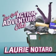The Idiot Girls' Action-Adventure Club - True Tales from a Magnificent and Clumsy Life sesli kitap by Laurie Notaro
