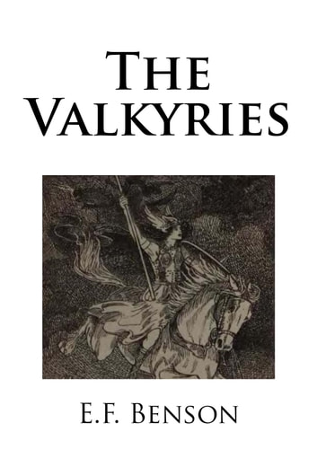 The Valkyries ebook by E.F. Benson