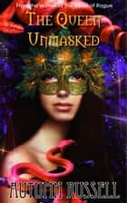The Queen Unmasked ebook by Autumn Russell