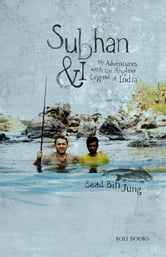 Subhan and I - My Adventures with Angling Legend of India ebook by Saad Bin Jung