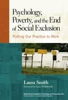 Psychology, Poverty, and the End of Social Exclusion ebook by Laura Smith
