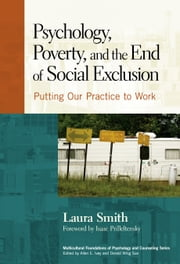 Psychology, Poverty, and the End of Social Exclusion - Putting Our Practice to Work ebook by Laura Smith