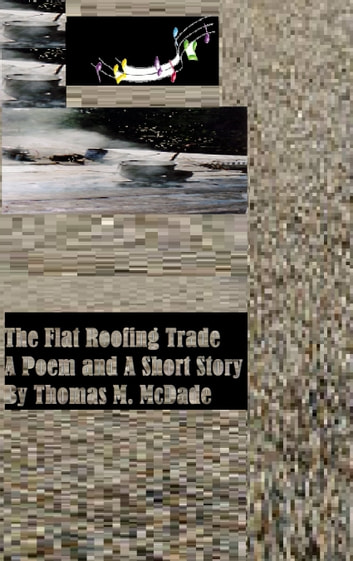 The Flat Roofing Trade ebook by Thomas M. McDade