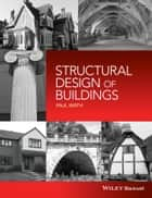 Structural Design of Buildings ebook by Paul Smith