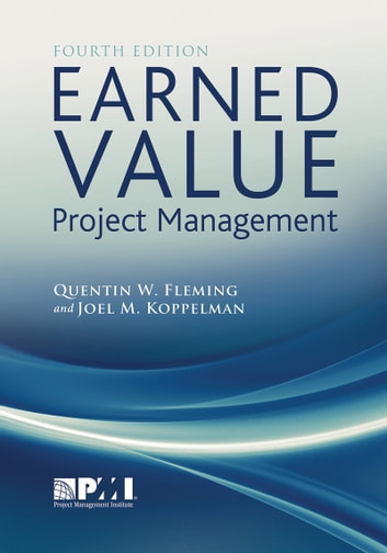 Earned Value Project Management (Fourth Edition) ebook by Quentin Fleming,Joel Koppelman