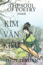 The Soul of Poetry Inside Kim-Van-Kieu ebook by Thuy Lexuan