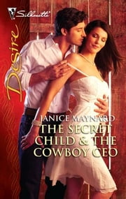 The Secret Child & The Cowboy CEO ebook by Janice Maynard