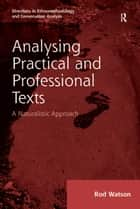 Analysing Practical and Professional Texts ebook by Rod Watson