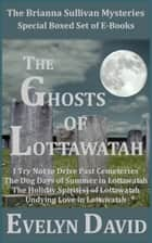 The Ghosts of Lottawatah ebook by Evelyn David