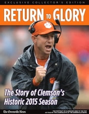 Return to Glory - The Story of Clemson's Historic 2015 Season ebook by Triumph Books