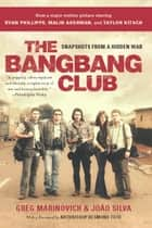 The Bang-Bang Club, movie tie-in - Snapshots From a Hidden War ebook by Greg Marinovich, Joao Silva, Archbishop Desmond Tutu