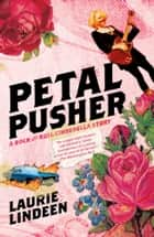 Petal Pusher ebook by Laurie Lindeen