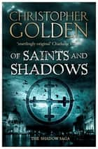 Of Saints and Shadows - you've read game of thrones, now read this ebook by Christopher Golden