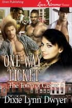 One-Way Ticket ebook by Dixie Lynn Dwyer