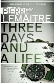 Three Days and a Life ebook by Pierre Lemaitre