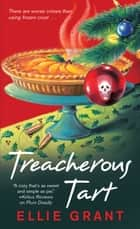 Treacherous Tart ebook by Ellie Grant