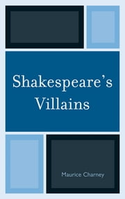 Shakespeare's Villains ebook by Maurice Charney
