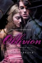 Oblivion - A Nevermore Book ebook by Kelly Creagh