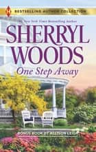 One Step Away - A 2-in-1 Collection eBook by Sherryl Woods, Allison Leigh