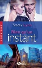 Rien qu'un instant - Rien qu'une chanson, T4 ebook by Julie Lauret-Noyal, Stacey Lynn