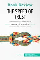Book Review: The Speed of Trust by Stephen M.R. Covey - Understanding the power of trust ebook by 50MINUTES.COM