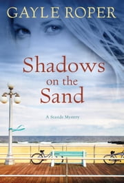 Shadows on the Sand - A Seaside Mystery ebook by Gayle Roper