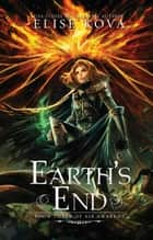 Earth's End (Air Awakens Series Book 3) ebook by Elise Kova