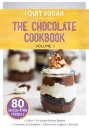 I Quit Sugar The Chocolate Cookbook Volume II ebook by Sarah Wilson