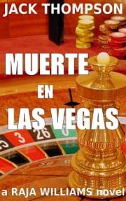 Muerte en Las Vegas (Raja Williams Mystery Series) ebook by Jack Thompson