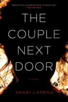 The Couple Next Door ebook by A Novel