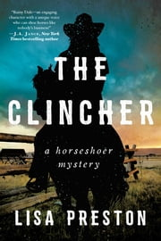 The Clincher - A Horseshoer Mystery ebook by Lisa Preston