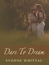 Dare To Dream ebook by Yvonne Whittal