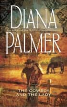 The Cowboy and the Lady (Mills & Boon M&B) ebook by Diana Palmer