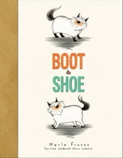 Boot & Shoe - with audio recording ebook by Marla Frazee,Marla Frazee