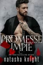 Promesse impie ebook by Natasha Knight
