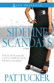Sideline Scandals - A Novel ebook by Pat Tucker